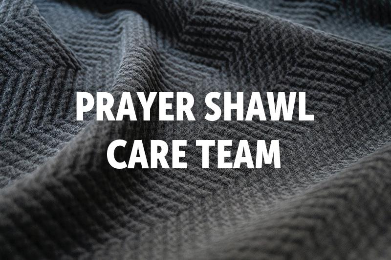 Prayer Shawl Care Team - 2021