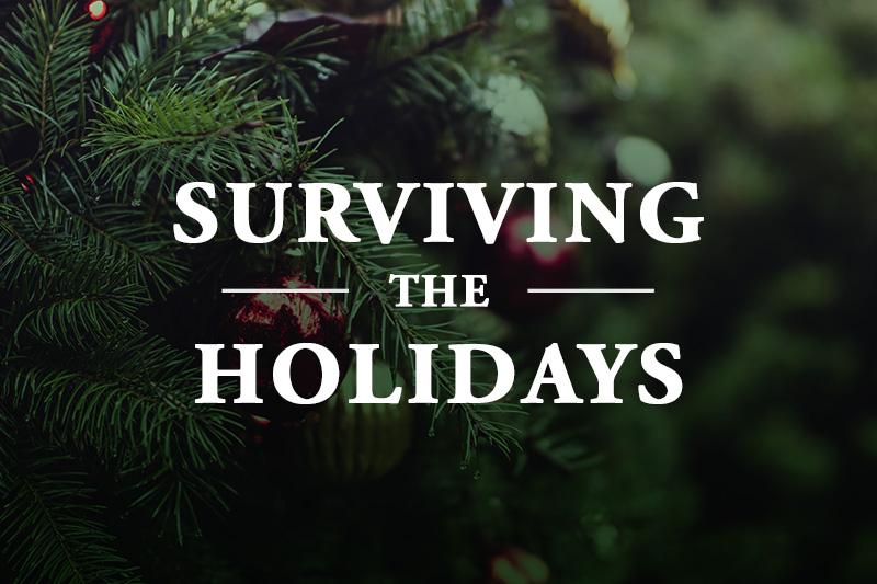Surviving The Holidays - Summer 2021