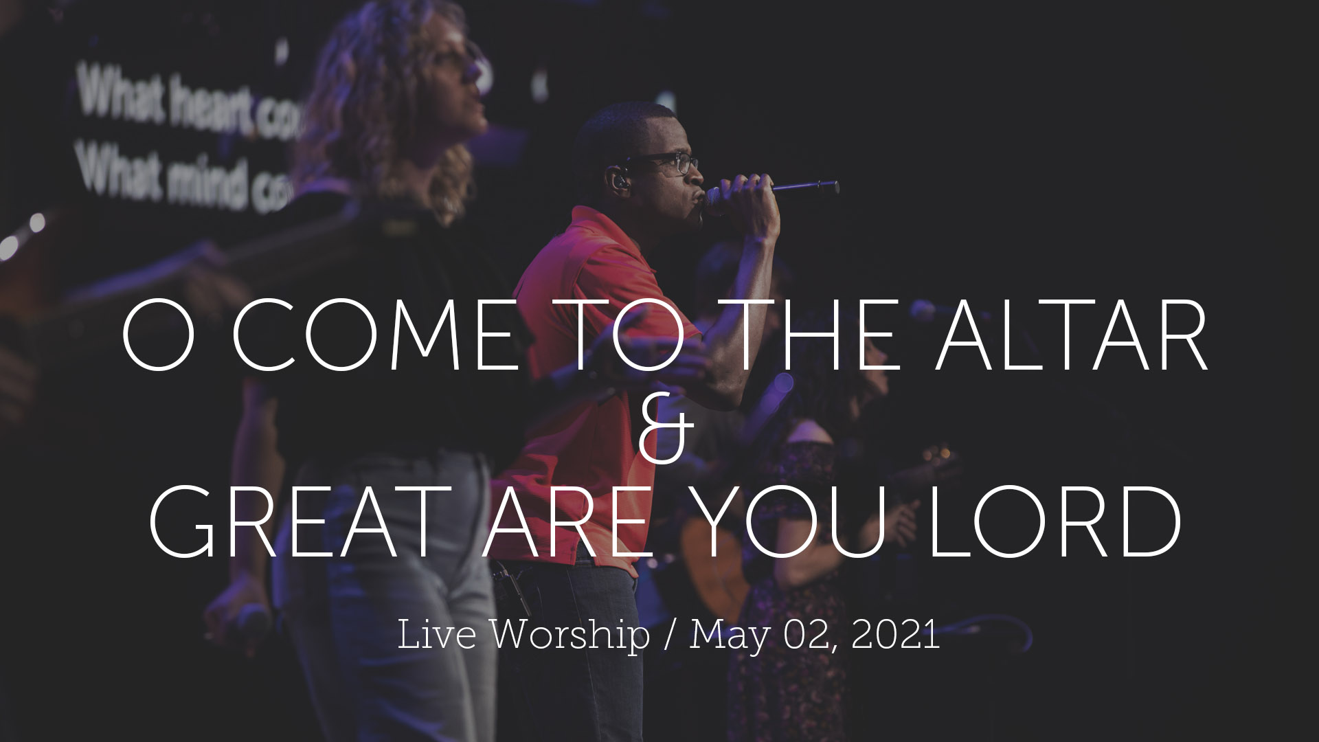 O Come to the Altar & Great Are You Lord